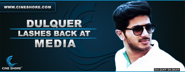 Dulquer Lashes Back At Media Image