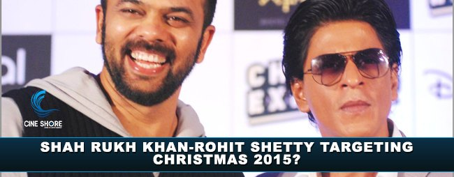 Shah Rukh Khan-Rohit Shetty targeting Christmas 2015 Image