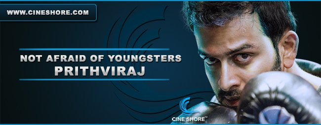 not-afraid-of-youngsters-prithviraj