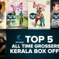 Top 5 All Time Grossers In Kerala Box Office