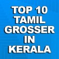 TOP 10 TAMIL GROSSER IN KERALA