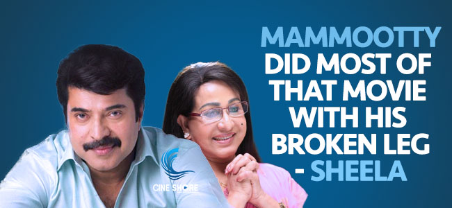 mammootty-did-most-of-that-movie-with-his-broken-leg-sheela