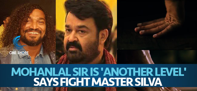 mohanlal-sir-is-another-level-says-fight-master-silva