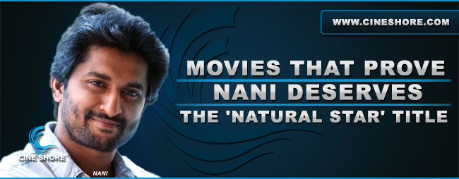 movies-that-prove--nani-deserves-the-natural-star-title